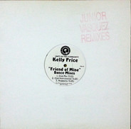 Kelly Price - Friend Of Mine (Dance Mixes)