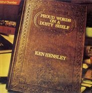 Ken Hensley - Proud Words on a Dusty Shelf