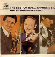 Kenny Ball, Chris Barber & Acker Bilk - The Best Of Ball, Barber & Bilk