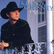 Kenny Chesney - I Will Stand