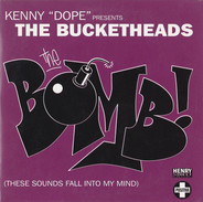 Kenny 'Dope' Gonzalez Presents The Bucketheads - The Bomb! (These Sounds Fall Into My Mind)