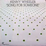 Kenny Wheeler - Song for Someone