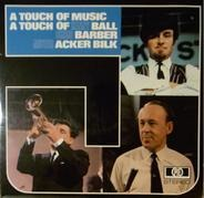 Kenny Ball , Chris Barber , Acker Bilk - A Touch Of Music A Touch Of  Kenny Ball, Chris Barber, Mister Acker Bilk