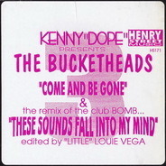 Kenny 'Dope' Gonzalez, The Bucketheads - Come And Be Gone