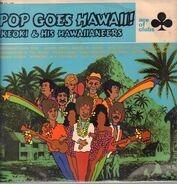 Keoki & His Hawaiineers - Pop Goes Hawaii