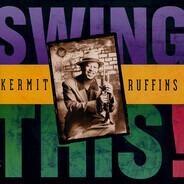 Kermit Ruffins - Swing This!