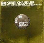 Kerri Chandler - Bar A Thym (Foremost Poets Mixes)