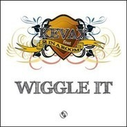 Kevax Feat 2 In A Room - Wiggle It