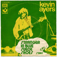 Kevin Ayers , Kevin Ayers And The Whole World - Stranger In Blue Suede Shoes / Stars
