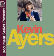 Kevin Ayers - Document Series Presents