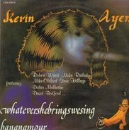 Kevin Ayers - WHATEVERSHEBRINGSWE / BANANAMOUR