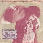 Kevin Rowland & Dexys Midnight Runners - Jackie Wilson Said (I'm In Heaven When You Smile) / Howard's Not At Home