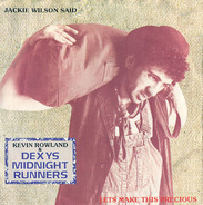 Kevin Rowland & Dexys Midnight Runners - Jackie Wilson Said / Let's Make This Precious