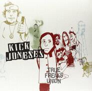Kick Joneses - True Freaks Union