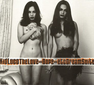 Kid Loco - The Love And Dope And Etc DreamSuite