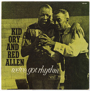 Kid Ory And Henry 'Red' Allen - We've Got Rhythm