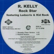 R. Kelly featuring Ludacris & Kid Rock - Rock Star