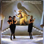 Kid Creole And The Coconuts - Annie, I'm Not Your Daddy