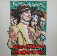 Kid Creole And The Coconuts - Don't Take My Coconuts
