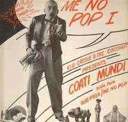 Kid Creole & The Coconuts Present Coatimundi - Me No Pop I