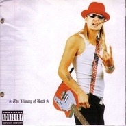 Kid Rock - The History Of Rock