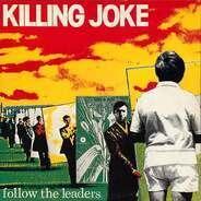 Killing Joke - Follow The Leaders
