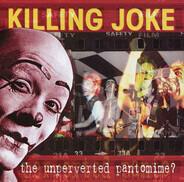 Killing Joke - The Unperverted Pantomime?
