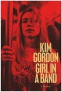 Kim Gordon - Girl in a Band: A Memoir