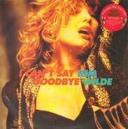 Kim Wilde - I Can't Say Goodbye