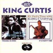 King Curtis - Trouble In Mind / It's Party Time