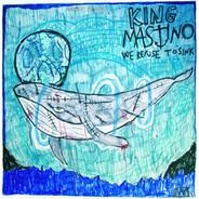 King Mastino - We Refuse To Sink