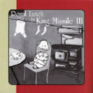 King Missile III - ROYAL LUNCH