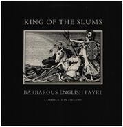 King Of The Slums - Barbarous English Fayre Compilation 1987-1989