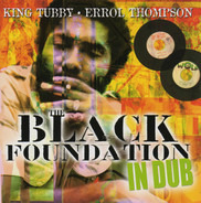 King Tubby / Errol Thompson - Black Foundation In Dub