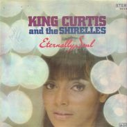 King Curtis And The Shirelles - Eternally, Soul