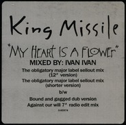 King Missile - My Heart Is A Flower