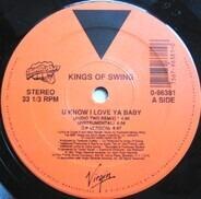 Kings Of Swing - U Know I Love Ya Baby