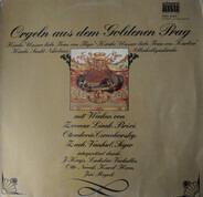 Kirchorgeln Aus Prag - Orgeln Aus Dem Goldenen Prag
