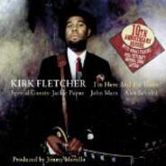 Kirk Fletcher - I'm Here And I'm Gone