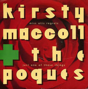 Kirsty MacColl And The Pogues / Aztec Camera - Miss Otis Regrets / Do I Love You?