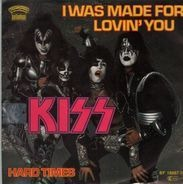 Kiss - I Was Made For Lovin' You / Hard Times