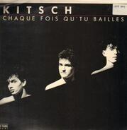 Kitsch - Chaque Fois Qu'tu Bailles