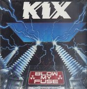 Kix - Blow My Fuse