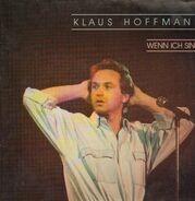Klaus Hoffmann - Wenn Ich Sing'