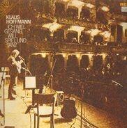 Klaus Hoffmann - Ich will Gesang, will Spiel und Tanz