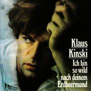 Klaus Kinski - Ich bin so wild nach deinem Erdbeermund