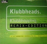 Klubbheads - Klubbhopping (Remix-Edition)
