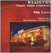 Kluster Feat. Ron Carroll - My Love