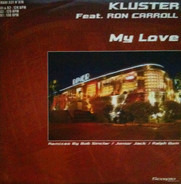 Kluster Featuring Ron Carroll - My Love