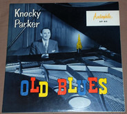 Knocky Parker - Old Blues